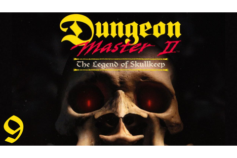 Dungeon Master II: The Legend of Skullkeep - 09 All ...