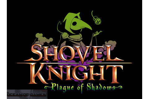 Shovel Knight Plague of Shadows Free Download - Ocean Of Games
