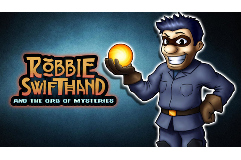 Robbie Swifthand and the Orb of Mysteries Review
