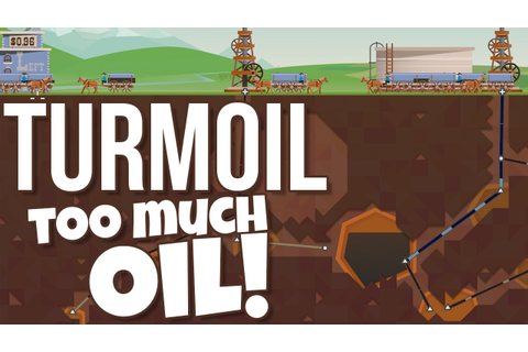 Let's Play Turmoil - Season Oil Struggles - Turmoil ...