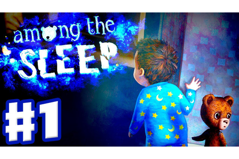 Among the Sleep - Gameplay Walkthrough Part 1 - Let's Play ...