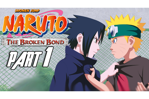 Naruto: The Broken Bond - Walkthrough Part 1, Gameplay ...