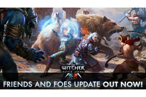 "The Witcher Battle Arena ""Friends and Foes"" update ..."