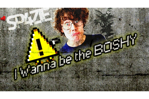 Sp4zie Plays - I Wanna Be The Boshy - IWBTB - YouTube