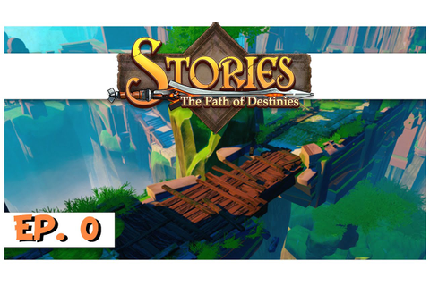 Stories: The Path of Destinies - Ep. 0 - Destiny of the ...