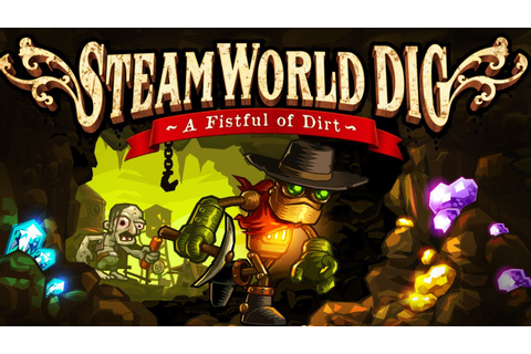 SteamWorld Dig- Free on Origin For Limited Time - Gaming ...