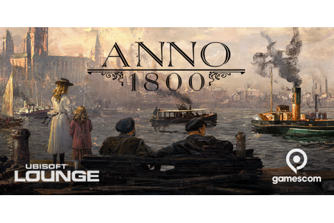 Ubisoft Unveil Anno 1800 - Take Part in the New World
