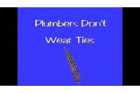 Plumbers Don't Wear Ties - Thresher's Choice - YouTube