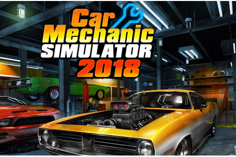 Download Car Mechanic Simulator 2018 · Download Games
