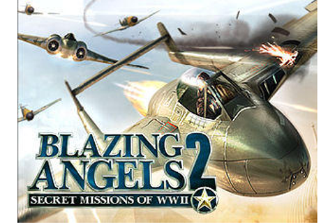 Blazing Angels 2: Secret Missions of WWII for Windows ...