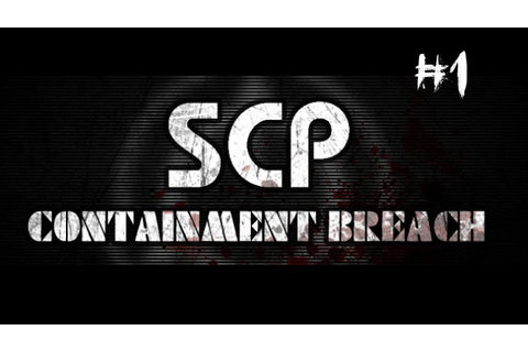 SCARIEST GAME EVER!!! | SCP Containment Breach [1] - YouTube