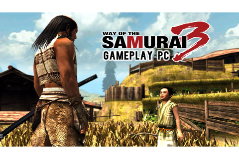 Way of the Samurai 3 [Gameplay, PC] - YouTube