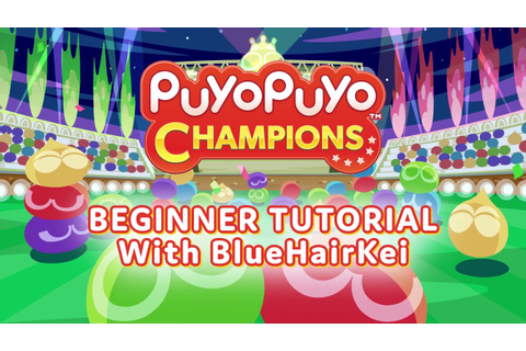 Puyo Puyo Champions Beginner Tutorial - YouTube