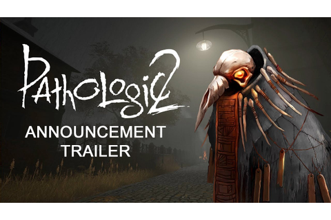 Pathologic 2 Announcement Trailer - YouTube