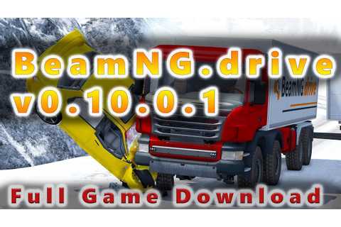 BeamNG.drive Latest Version v0.10.0.1 Full Game Free ...