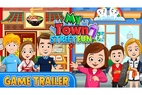 My Town : Street Fun - Game Trailer - YouTube