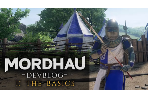 Mordhau Dev Blog - #1 Basics - YouTube