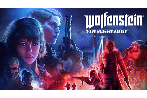 Wolfenstein: Youngblood launches July 26, adds Switch ...