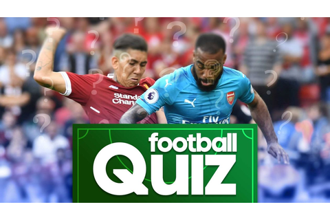 Free football quiz: Test your knowledge with our Premier ...
