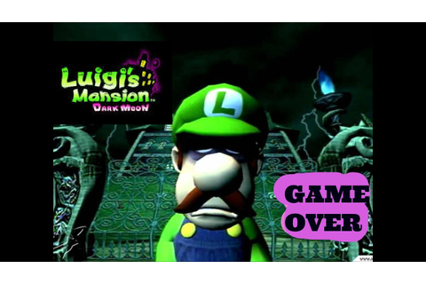 Luigi's Mansion Dark moon game over (Story and ...