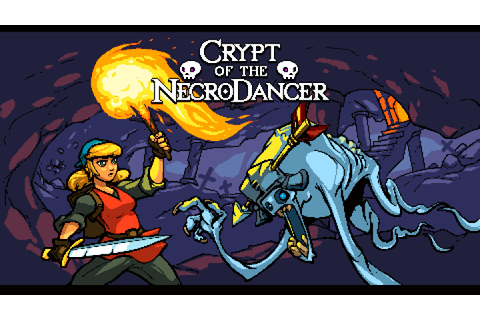 Crypt of the NecroDancer - PS4 Review | Chalgyr's Game Room