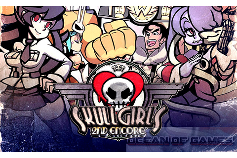 Skullgirls 2nd Encore Free Download - Download games for free!