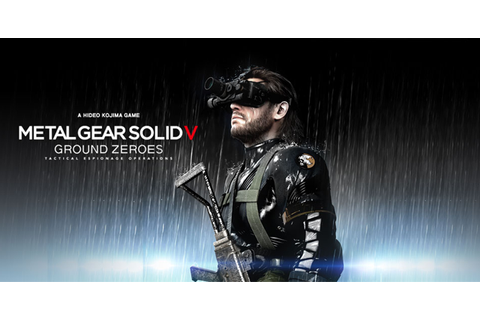 Metal Gear Solid V: Ground Zeroes [Official Discussion ...