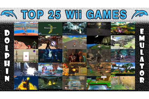 Dolphin Emulator | Top 25 Nintendo Wii Games of All Time ...