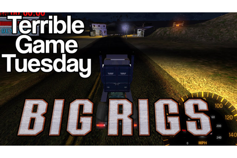 Terrible Game Tuesday | Big Rigs: Over the Road Racing ...