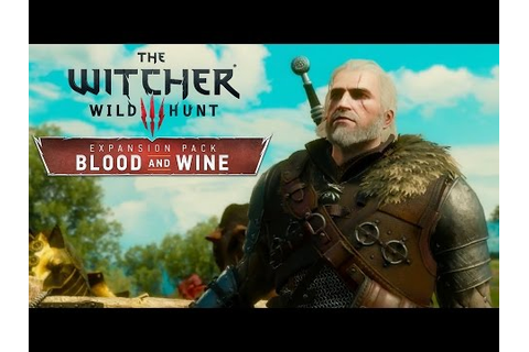 Blood and Wine New Region Trailer - The Witcher 3: Wild ...