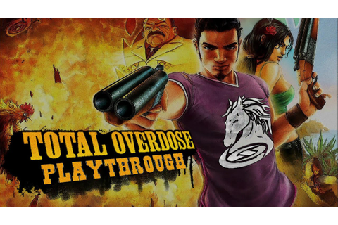 Total Overdose: A Gunslinger's Tale in Mexico (HD PC) Part ...