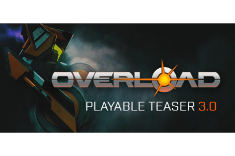 Overload Playable Teaser 3.0 on Steam