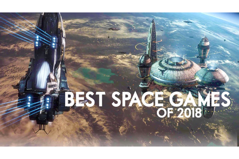 The Best Space Games in 2018 - YouTube