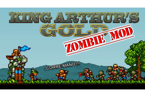 King Arthur's Gold - ZOMBIE MOD - YouTube