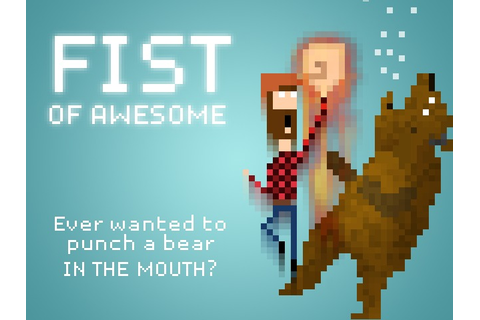 FIST OF AWESOME by Nicoll Hunt — Kickstarter