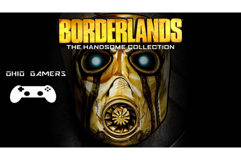 Borderlands: The Handsome Collection First Look GAMEPLAY ...