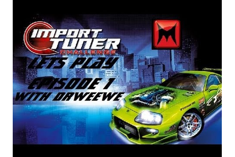 Import Tuner Challenge Lets Play Episode 1 Introductory ...