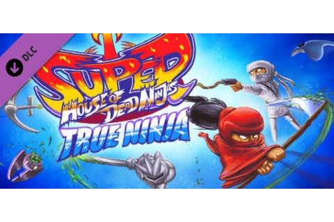 Super House of Dead Ninjas: True Ninja Pack on Steam