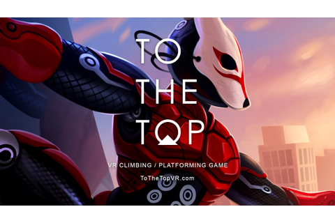 Watch: 'TO THE TOP' is an Exhilarating Climbing Game With ...