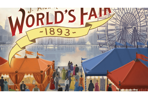 World's Fair 1893 - Board Game by Foxtrot Games —Kickstarter