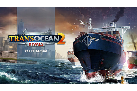 TransOcean 2: Rivals Free Game Download - Free PC Games Den