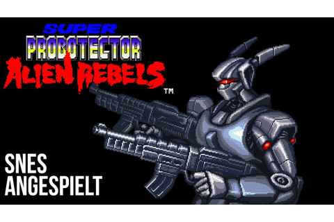 Super Probotector: Alien Rebels | SNES Angespielt - YouTube
