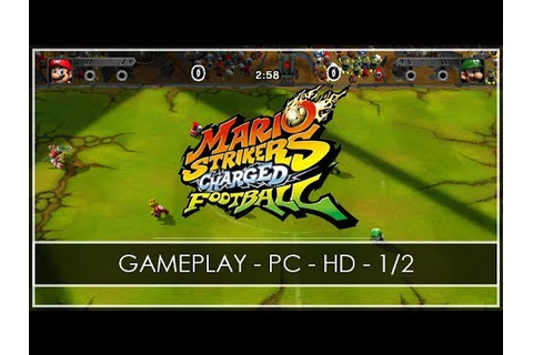 Mario Strikers Charged Football - GAMEPLAY 1/2 - PC GAME ...