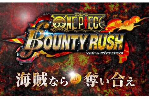 Bandai Namco Ent. Reveals One Piece Bounty Rush Smartphone ...