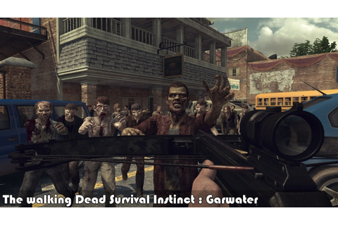 The Walking Dead Survival Instinct : Garwater - YouTube