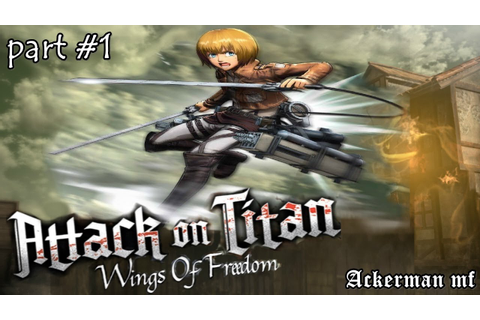 ARMIN'S PLAN! Part #1: Attack on Titan Wings of Freedom ...