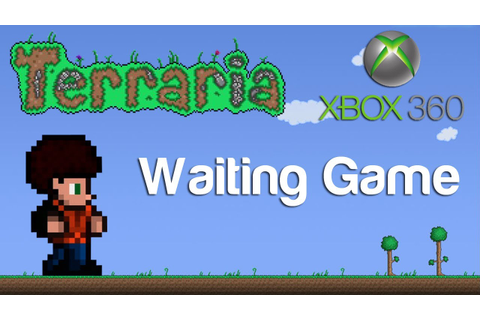 Terraria Xbox - The Waiting Game [23] - YouTube