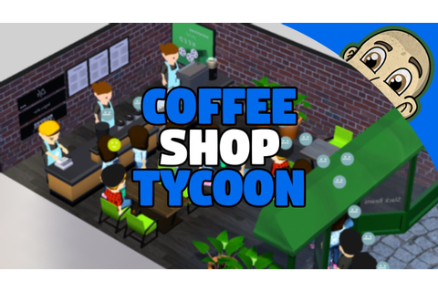 Coffee Shop Tycoon - What's New? - Coffee Shop Tycoon ...