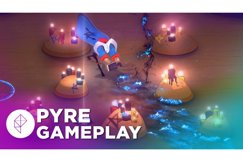 Pyre: First 20 Minutes of Gameplay from Supergiant's New ...