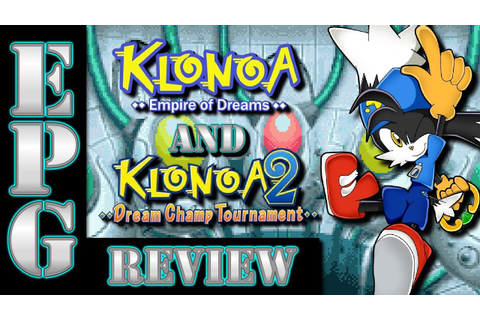 EPG Review: Klonoa: Empire of Dreams and 2: Dream Champ ...